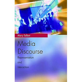 Media Discourse - Representation and Interaction by Mary Talbot - Vale