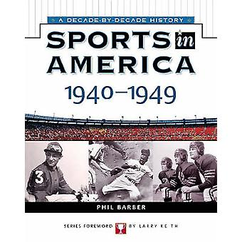 Sports in America - 1940 to 1949 by Phil Barber - 9780816052363 Book