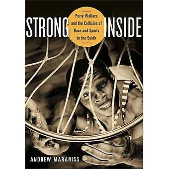 Strong Inside - Perry Wallace and the Collision of Race and Sports in