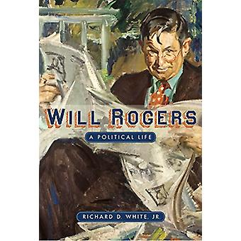 Will Rogers - A Political Life by Richard D. White - 9780896728127 Book