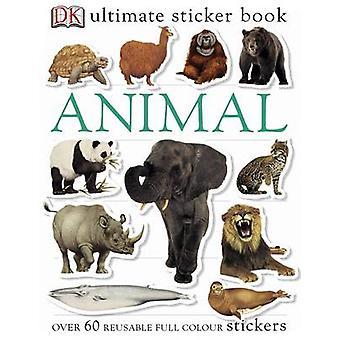 Animaux Sticker ultime livre par DK - livre 9781405304450