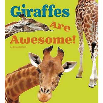 Giraffes are Awesome! by Lisa J. Amstutz - 9781406288469 Book