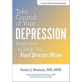 Assuma o controle de sua depressão - estratégias para ajudá-lo a se sentir melhor N