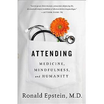 حضور الذهن--الطب--والإنسانية بالدكتور رونالد إبستين