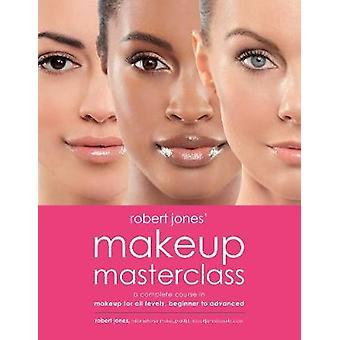 Robert Jones make-up Masterclass - een Complete cursus in make-up voor iedereen