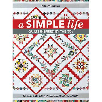 A Simple Life - Quilts Inspired by the '50s by Shelly Pagliai - 978161