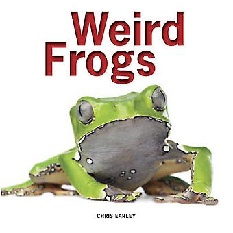 Weird Frogs by Chris Earley - 9781770853614 Book