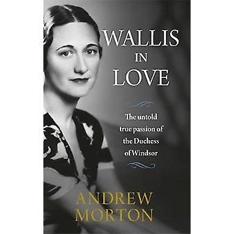 Wallis i kärlek - hertiginna av Windsor av outsägligt sanna passion