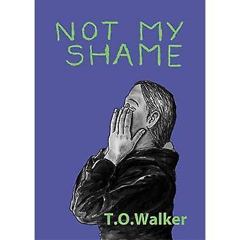 Ikke min skam af T. O. Walker - 9781785921841 bog