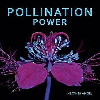 Pollination Power by Heather Angel - 9781842466063 Book