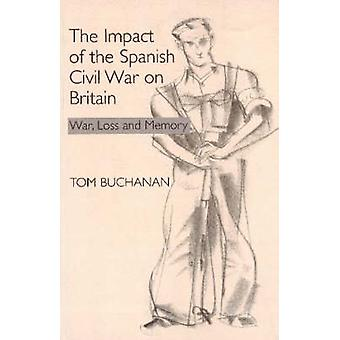 Impact of the Spanish Civil War on Britain - War - Loss and Memory by