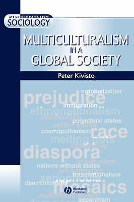 Multiculturalism in Global Society by Peter Kivisto - 9780631221944 B