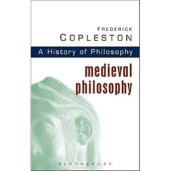 History of Philosophy - Vol 2 - Medieval Philosophy (New edition) by Fr