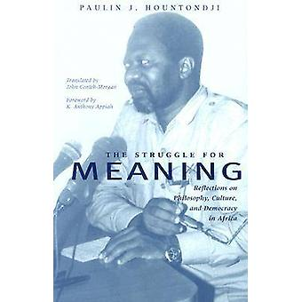 The Struggle for Meaning - Reflections on Philosophy - Culture and Dem