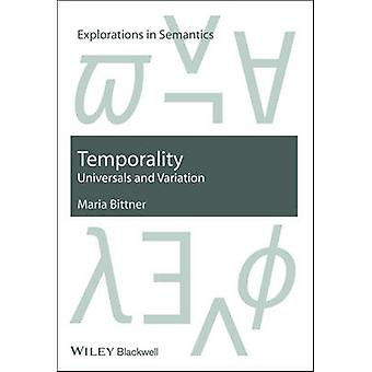 Temporality - Universals and Variation by Maria Bittner - 978140519039