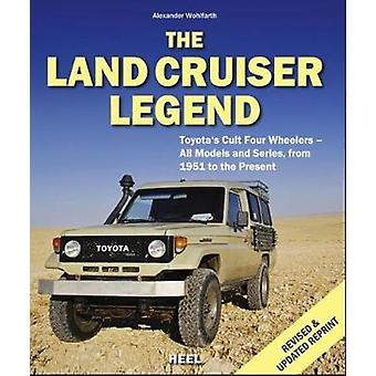 The Land Cruiser Legend - Toyota's Cult Four Wheelers - All Models and