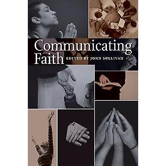 Communicating Faith by John Sullivan - 9780813217963 Book