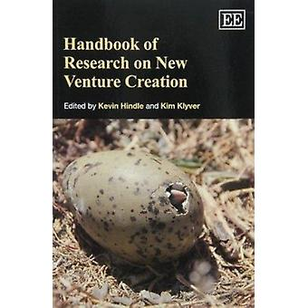 Handbook of Research on New Venture Creation by Kevin Hindle - Kim Kl