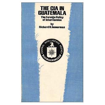 CIA i Guatemala: utrikespolitiken av Intervention