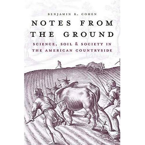 Notes from the Ground  Science, Soil, and Society in the American Countryside