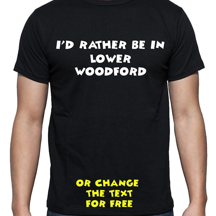 I'd Rather Be In Lower woodford Black Hand Printed T shirt