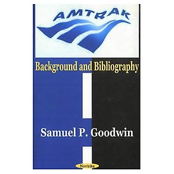 Amtrak: Background and Bibliography