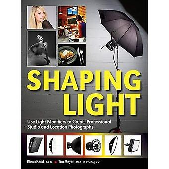 Shaping Light : Use Light Modifiers to Create Amazing Studio and Location Photographs