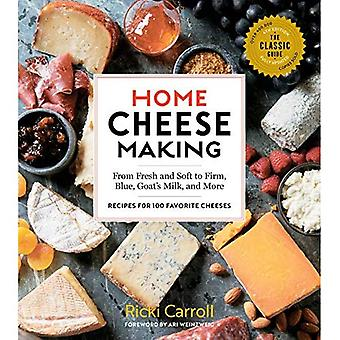 Home Cheese Making, 4th Edition: From Fresh and Soft to Firm, Blue, Goat's� Milk, and More - Recipes for 100 Favorite Cheeses