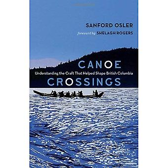 Canoe Crossings: Understanding the Craft That Helped Shape British Columbia