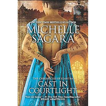 Cast in Courtlight (Chronicles of Elantra)