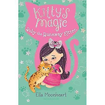Kitty's Magic: Ruby the Runaway Kitten (Kitty's Magic)