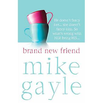 Brand New Friend by Mike Gayle - 9780340825402 Book