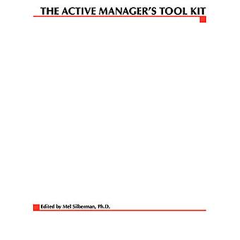 The Active Managers Tool Kit by Silberman & Mel
