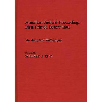 Les procédures judiciaires américaines d'abord imprimé avant 1801 une bibliographie analytique de Ritz & Wilfred J.