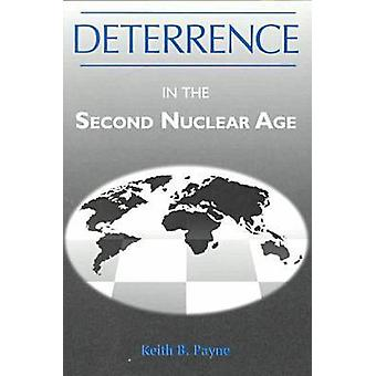 Deterrence in the 2nd Nuclear..Pa by Payne & Keith B.