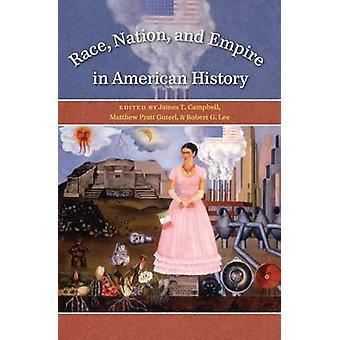 Rasse, Nation und Reich in der amerikanischen Geschichte von Campbell & James T.