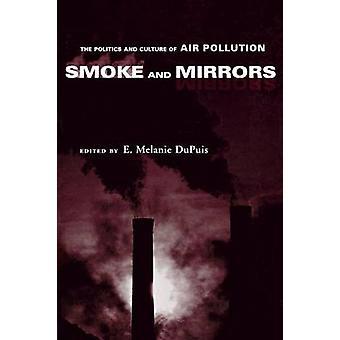 Rauch und Spiegel der Politik und Kultur der Luftverschmutzung von Dupuis & E. Melanie