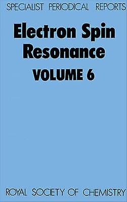 Electron Spin Resonance Volume 6 by Ayscough & P B