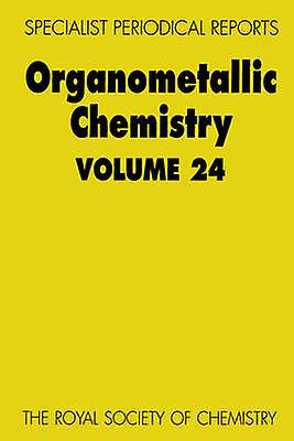 Organometallic Chemistry Volume 24 by Wardell & J L