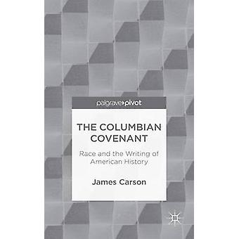Den colombianska förbund rasen och skrivandet av amerikansk historia av Carson & James