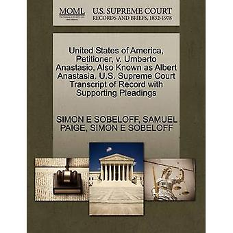 United States of America Petitioner v. Umberto Anastasio Also Known as Albert Anastasia. U.S. Supreme Court Transcript of Record with Supporting Pleadings by SOBELOFF & SIMON E