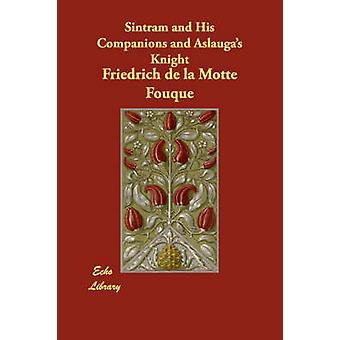 Sintram og hans kammerater og Aslaugas Ridder af la Motte Fouque & Friedrich de