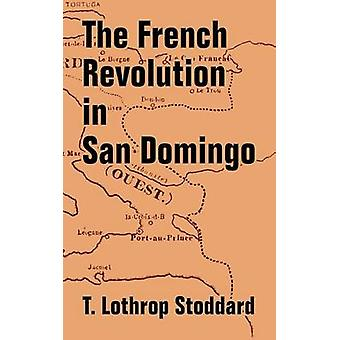 French Revolution in San Domingo The by Stoddard & T. Lothrop