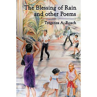 The Blessing of Rain and Other Poems by Roach & Tregenza A.