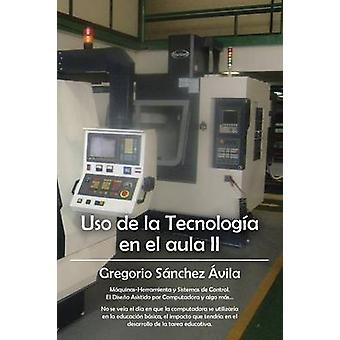 USO de La Tecnologia En El Aula II por Sanchez Avila & Gregorio