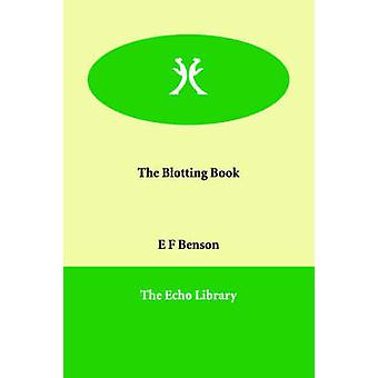 The Blotting Book by Benson & E F