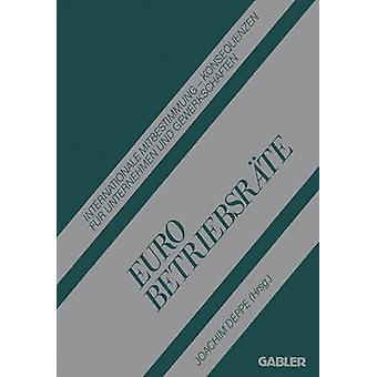 Euro Betriebsrte Internationale Mitbestimmung Konsequenzen fr Unternehmen und Gewerkschaften par Deppe & Joachim