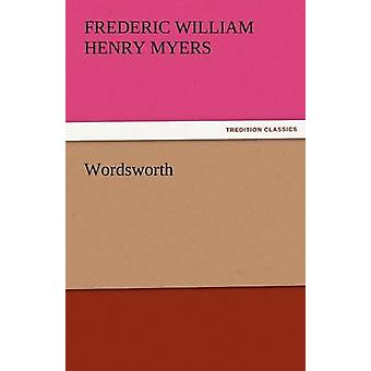 Wordsworth by Myers & F. W. H.