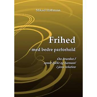 Frihed  med bedre parforhold by Hoffmann & Mikael