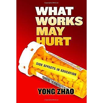 Vad fungerar kan skada - kan biverkningar i utbildning av vad som fungerar skada